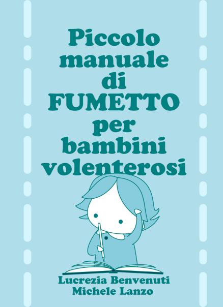 """Lupi&Mipi - """"Manuale di Fumetto per bambini volenterosi"""""""